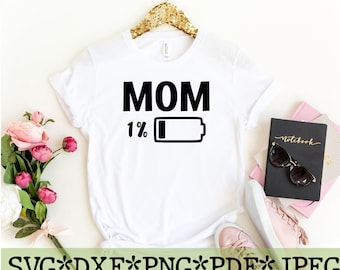 Mothers Day Gift For Mom Stressed Out Moms Gift New Mom Mom Battery Low SVG Digital File Instant Download Tired Mom Mom Life Mama Life