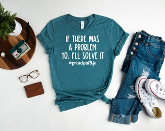 If There Was A Problem I'll Solve It Principal Life Shirt, Principal Tshirt, Principal Gift, Happy First Day of School, Back To School Shirt