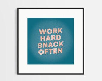 Handmade Typography Print - Work Hard Snack Often - Minimalistic - Wall Art - Home Decor - Lettering Print - Square Print