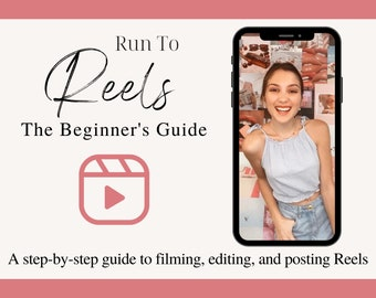 Run to Reels : The Beginner's Guide for Business Owners and Content Creators. A step-by-step tutorial for Instagram Growth Strategy Ebook