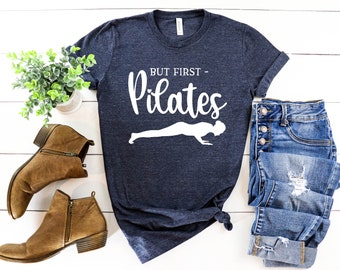 Pilates T-Shirt, But First Pilates Unisex-Adult T-Shirt, Pilates Clothes,  Pilates Shirts for Women, Workout Pilates instructor Gift