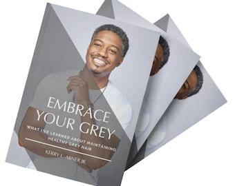 How To Maintain Healthy Grey Hair (E-Book)