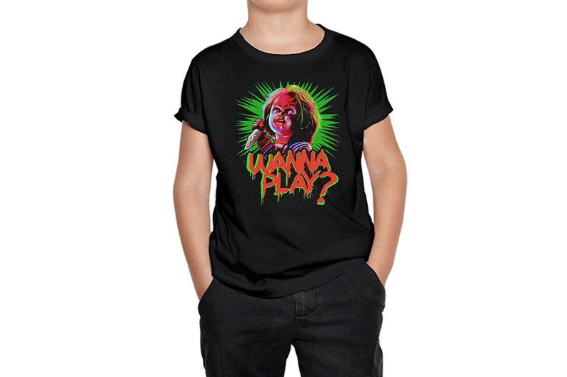 Chucky Wanna Play Kids T-Shirt Kid Shirt Kid Gift Kid Tshirt Toddler Gift Toddler T-Shirt Kid Tee Kid Birthday