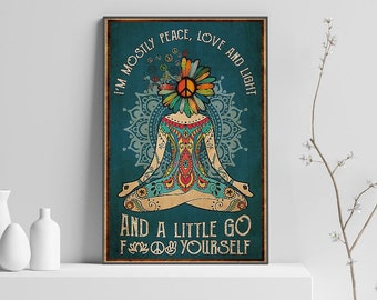 Printable wall art I/'m Mostly Peace Love and Light poster Meditating print Meditation decor Signs for home Yoga poster