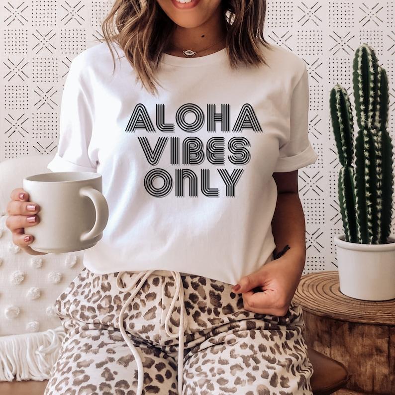 Aloha vibes only t-shirt