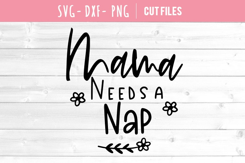 Mama needs a nap svg Exhausted mom svg Blessed mama svg Mom life svg Mother svg Mommy svg Mama needs a nap svg Momlife svg mom svg