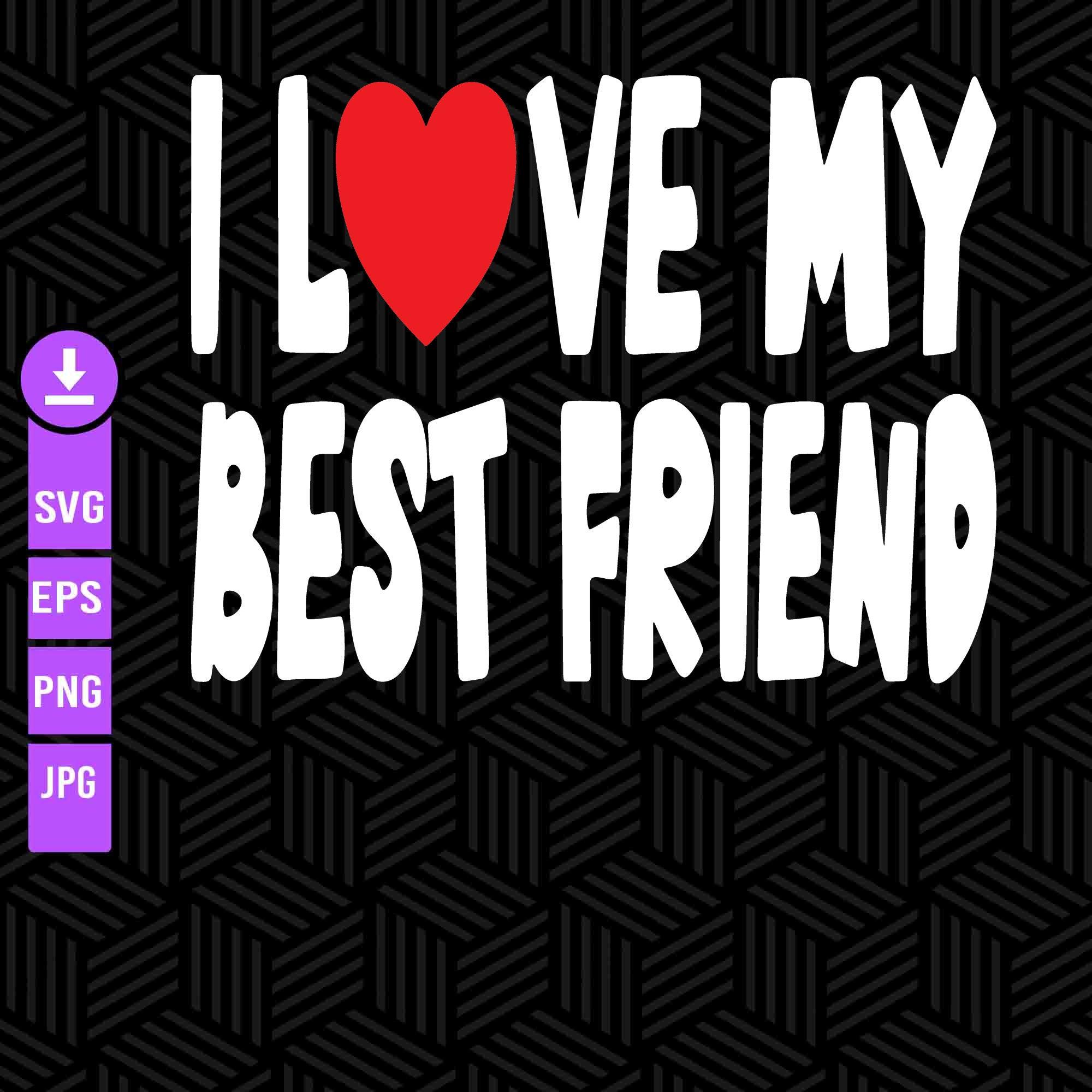 Ich liebe meinen besten Freund SVG Bestfriend Forever SVG