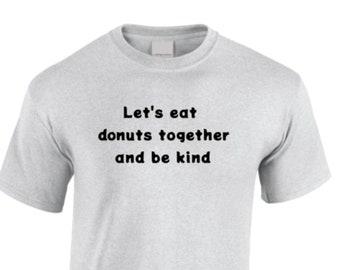 Plus size T-Shirts, XL, 2XL, 3XL, 4XL, 5XL, unisex, blue, black, ash grey, Let's eat donuts together and be kind slogan, 100% cotton.