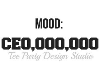 Mood CEO,000,000 svg, png, jpg, cut files, svg files, digital design, tshirt svg design