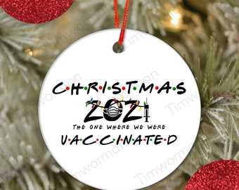 Friends 2021 Christmas ornament The One Where We Were Vaccinated Pandemic holiday xmas ornament 2021 Vaccine ornament gift for friends