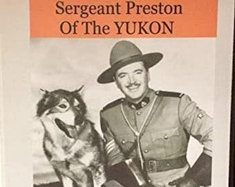 Sergeant Preston Of The Yukon 3 Half Hour Rare TV Shows DVD 1956-Bonus The Challenge Of The Yukon-3 Audio CD's-5 Old Time Radio Shows