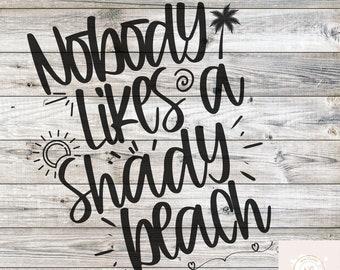 Nobody likes a shady beach svg | shady beach svg | beach svg | funny summer svg