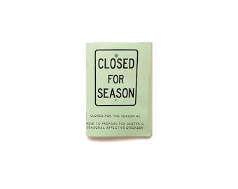 Closed for the Season (Seasonal Affective Disorder Mental Health) A6 Zine Series