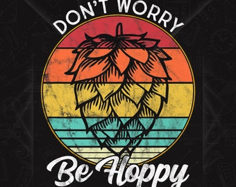 Funny Unique Ready To Ship Gift Custom Engraved Cork Coasters Don/'t Worry Be Hoppy Beer Hops