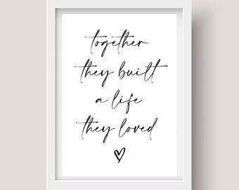 Home A4 Print Love Artwork Together they built a life they loved A4 print