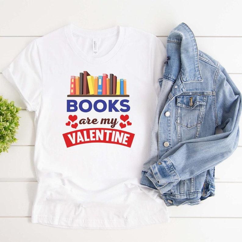 Books Are My Valentine Book T-shirt - valentijngeschenken voor boekenliefhebbers