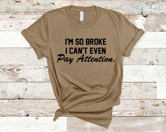Im So Broke I Cant Even Pay Attention