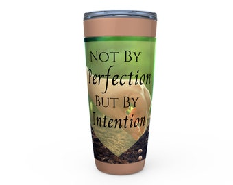 Not By Perfection But By Intention Viking Tumblers
