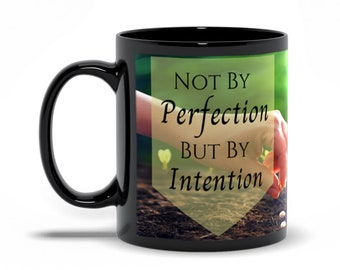 Not By Perfection But By Intention Black Accent Mug