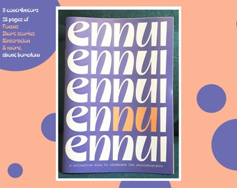 Ennui - A Collaborative Zine About Boredom   Poetry, Fiction & Art Zine   Recycled Paper Printed Zine