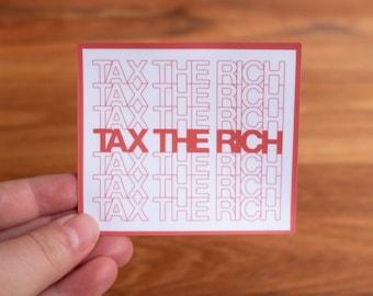 Tax The Rich Vinyl Sticker - Matte or Glossy Sticker