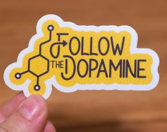 Follow the Dopamine - Funny Glossy or Mate Sticker