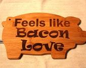 Bacon Love cutting board