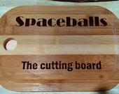 Spaceballs, the cutting board