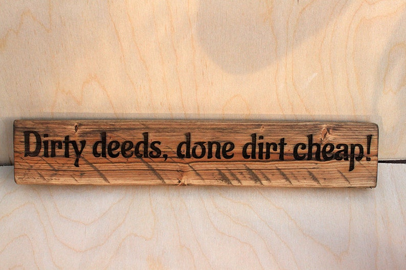 Rustic Sign Dirty Deeds Done Dirt Cheap image 0