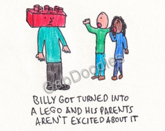 Billy the Lego - Hand-Drawn Vinyl Sticker or Premium-Quality Doodle Art Print