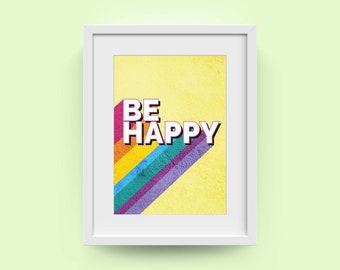 Be Happy Rainbow Design Print | Fun Wall Art Print | Inspirational Prints | Positive affirmation print | Living room present