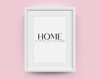 Home is where the cat sleeps | Funny wall prints | Inspirational Wall Art | Moving home gift | New home wall print | First home present