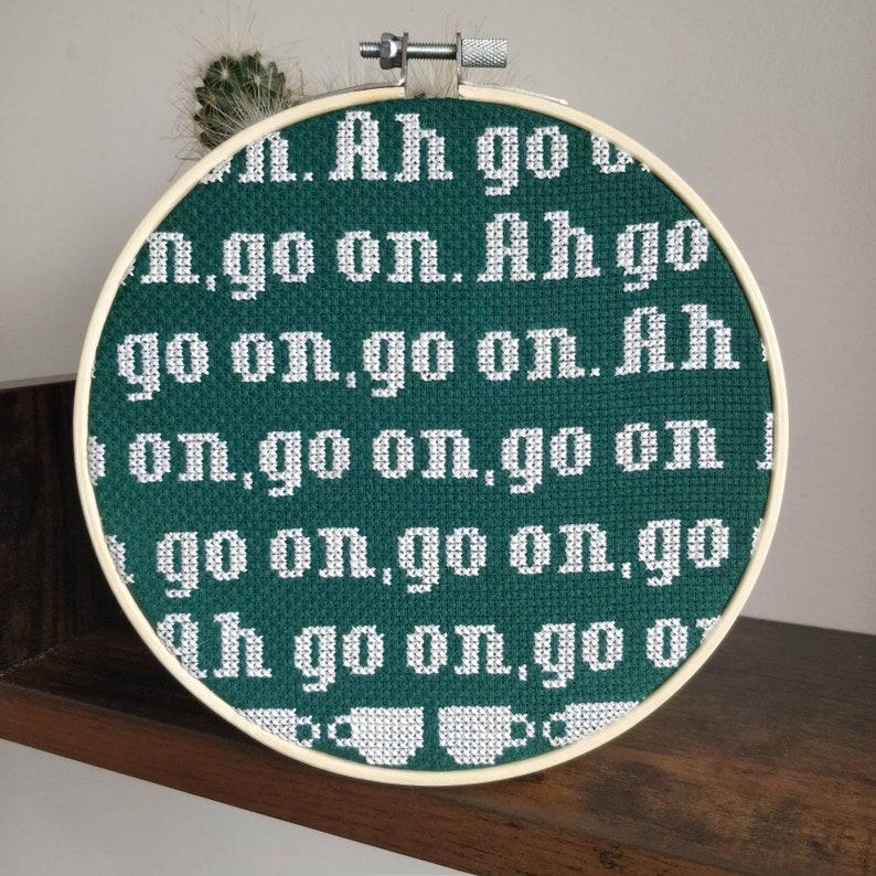 Mrs Doyle Ah Go On Cross Stitch Hoop Art