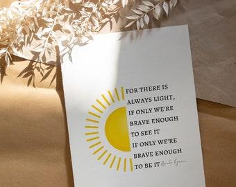 There is always light Amanda Gorman Poem Print Poster, Brave, Inspirational Women, Gift Idea, Poetry, Feminist, Wall Art, Decor