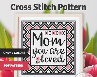 Mom you are loved - PDF Cross Stitch Pattern, Mother's Day Gift, DIY Gifts, hearts