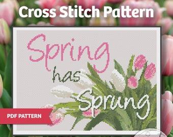 Spring has Sprung - PDF Cross Stitch Pattern - Celebrate Spring, Tulips, Joy