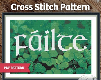 Failte / Welcome in Gaelic - A beautiful Irish sentiment for any occasion -  PDF Cross Stitch Pattern