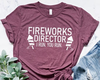 Fireworks Director I Run You Run T-Shirt - Unisex Mens Funny America Shirt - TShirt Gift for Independence Day 4th of July, American Shirt