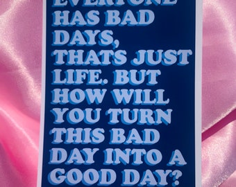 Everyone has bad days print | Photo print perfect for bedrooms, dorm rooms, living rooms,  much more!