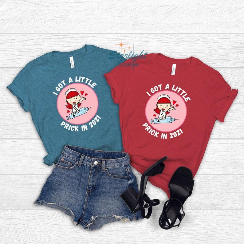 Gearhuman – I Got A Little Prick In 2021 T-Shirt Vaccinate Shirt  –  Tshirt