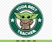Yoda Best Teacher svg, Gift For Teacher, Starbucks Baby Yoda, Coffee Baby Yoda svg, Disney Mandalorian, Cut File svg vector png eps jpg