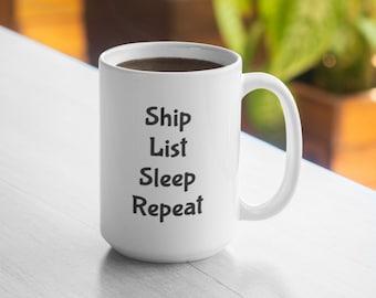 Ship List Sleep Repeat - Online Seller - 11oz Mug 15oz Mug