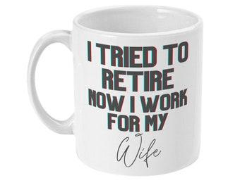 Retirement coffee mug funny retirement mug I tried to retire gift for husband gift for dad funny retirement gift