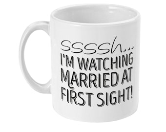 I'm watching Married at First Sight white sublimated coffee mug novelty gift tea cup 11oz white printed funny mug