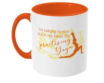I'm talking to you but in my head I'm practising yoga two-toned coffee mug yogi yogini namaste 11oz sublimated ceramic tea cup
