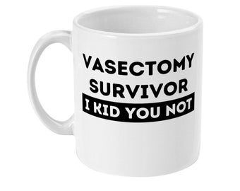 Vasectomy survivor funny coffee mug for him vasectomy gift novelty coffee mug vasectomy quote mug