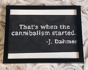 Jeffery Cross Stitch, that's when the cannibalism started, True Crime crafts, Murder, Cannibal, Digital pattern,