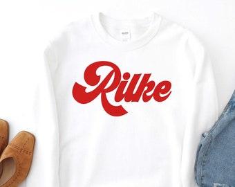 Rilke Sweatshirt, Rilke shirt, Book Lover Gift, Rainer Maria Rilke, Rainer Rilke Shirt, Poet,Literary Shirt,Writer Gift,English Teacher
