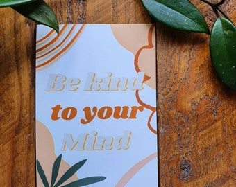 Be Kind To Your Mind Print