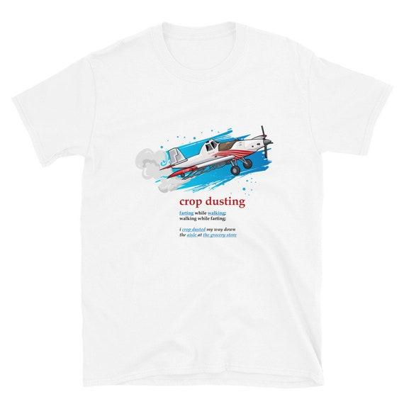 Crop Dusting, Crop Duster, Fart, Farting, aviation, airplane, shirt, funny shirt, Thrush, Short-Sleeve Unisex T-Shirt